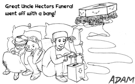 Great Uncle Hectors Funeral went off with a bang