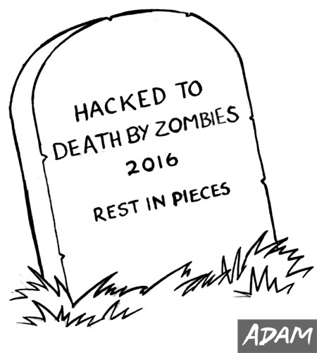 Hacked to death by Zombies