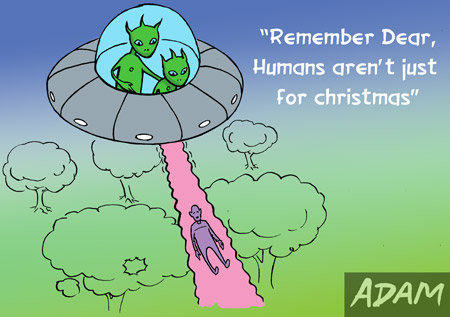 Remember dear, Humans are not just for christmas
