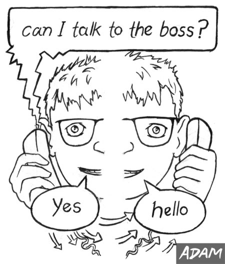 Can I talk to the boss