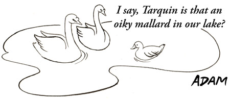 I say Tarquin is that an oiky mallard in our lake ?