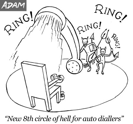 New 8th circle of hell for auto diallers