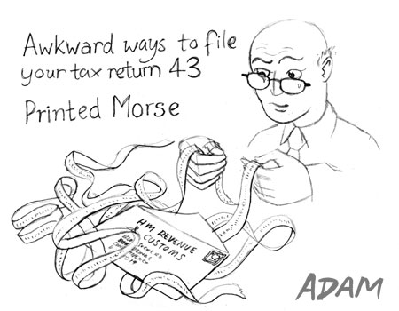Awkward ways to file your tax return 43:Printed Morse