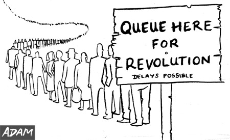 Queue here for revolution some delays possible