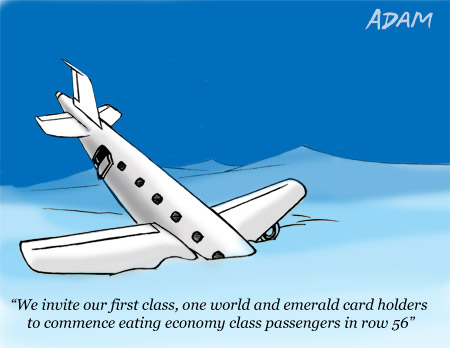 We invite our first class, one world and emerald card holders to commence eating economy class passengers in row 56