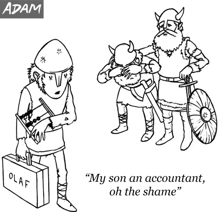 My son the accountant, oh the shame